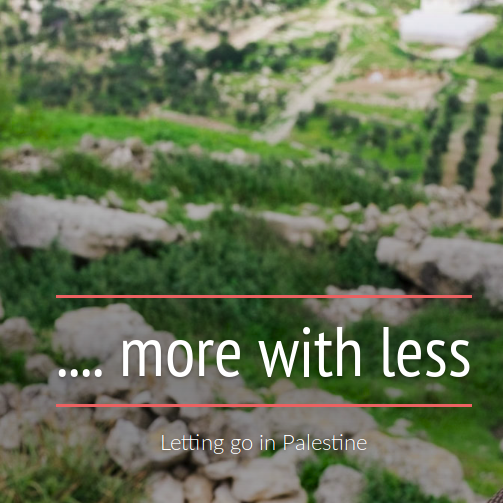 .... more with less Letting go in Palestine Image