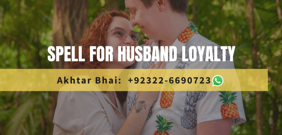 magic spell for husband to be loyal