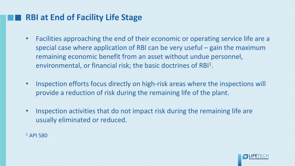 RBI at end of facility life stage