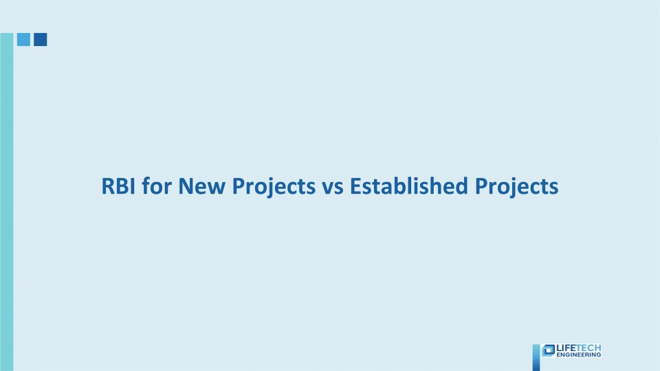 RBI for new project vs established project