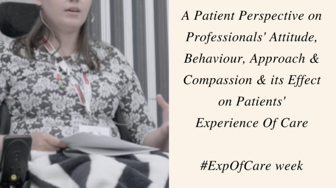 #ExpOfCare Week; A Patient Perspective On Professionals' Attitude, Behaviour, Approach & Compassion & Its Effect On Experience Of Care
