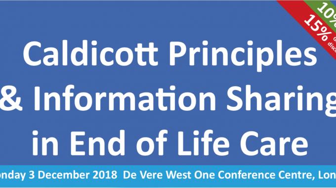 Caldicott Principles & Information Sharing At End Of Life – Blog Adaptation Of My Speech