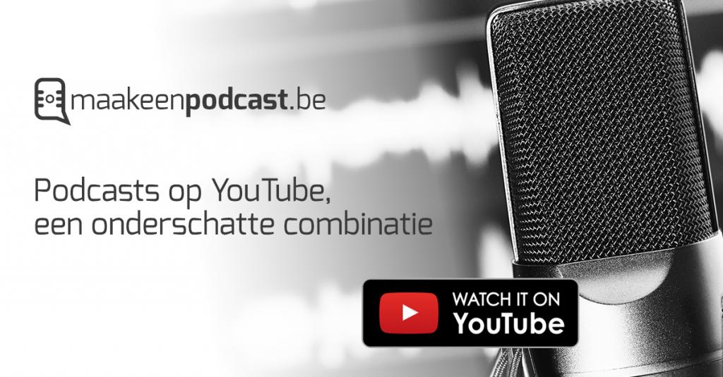 Podcast op youtube, een onderschatte combinatie