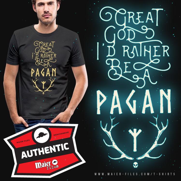I'd rather be pagan T-shirt