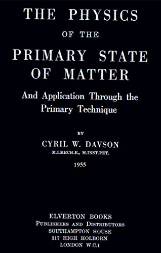 The Physics of the Primary State of Matter