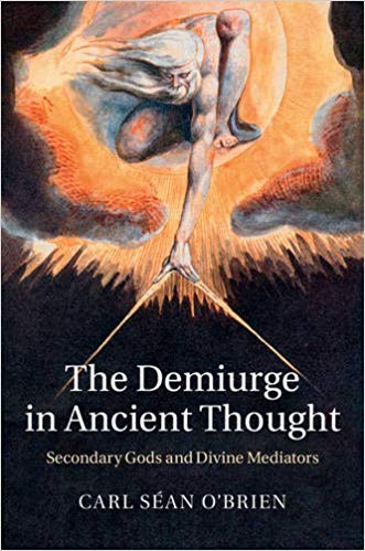 The Demiurge in Ancient Thought: Secondary Gods and Divine Mediators