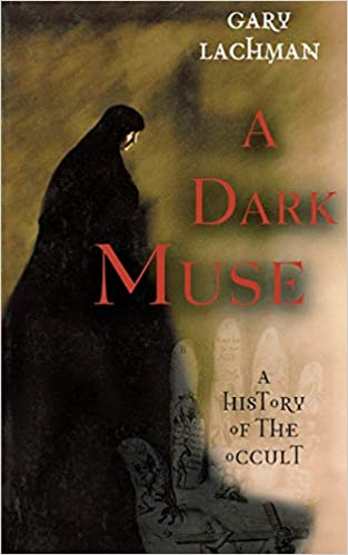 A Dark Muse: A History of the Occult