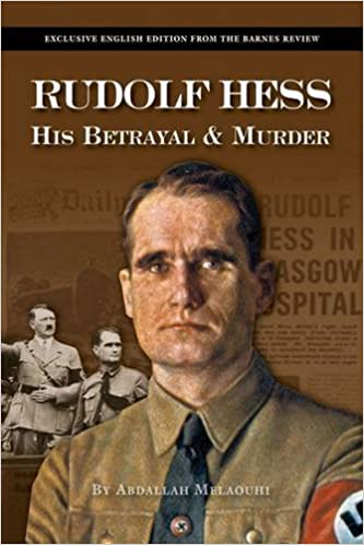 Rudolf Hess, his betrayal and murder