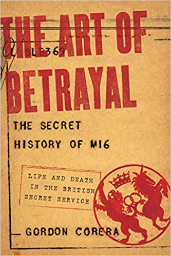 MI6 the art of betrayal