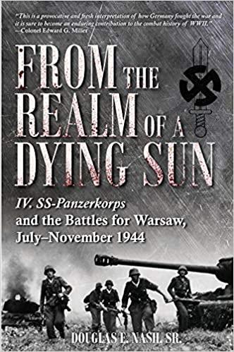 IV SS-Panzerkorps the Battles for Warsaw July - November 1944