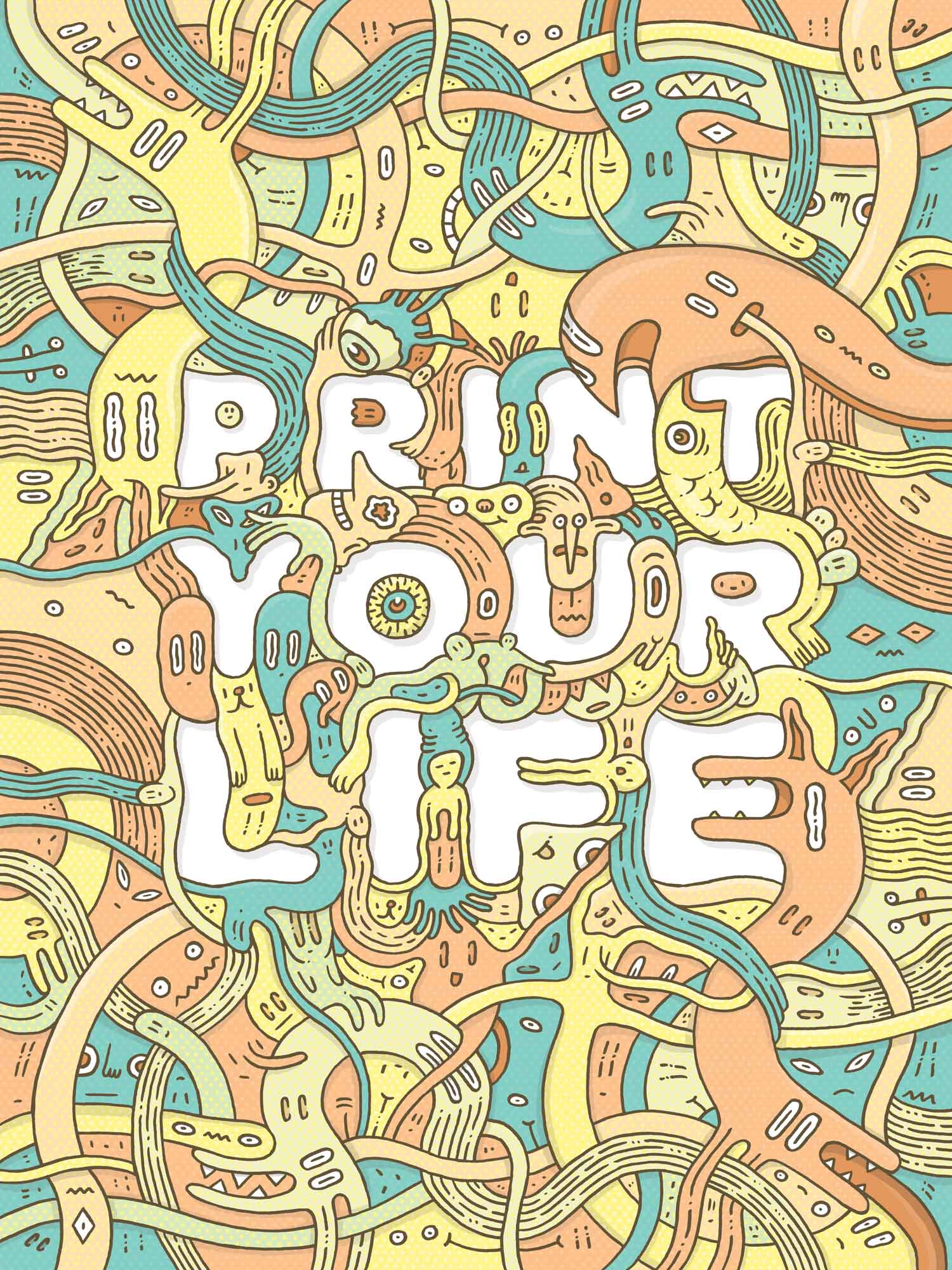 PRINT YOUR LIFE - Lettering