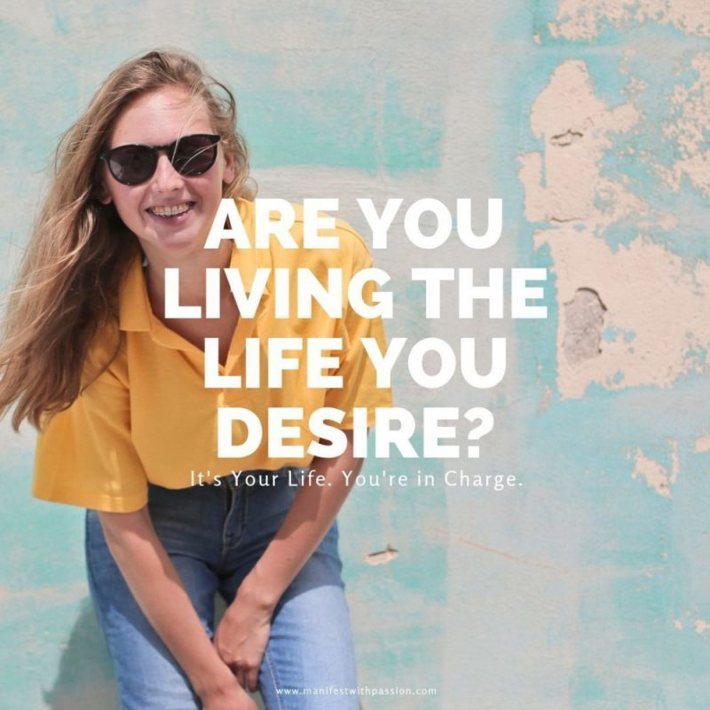 are you living the life you desire to live