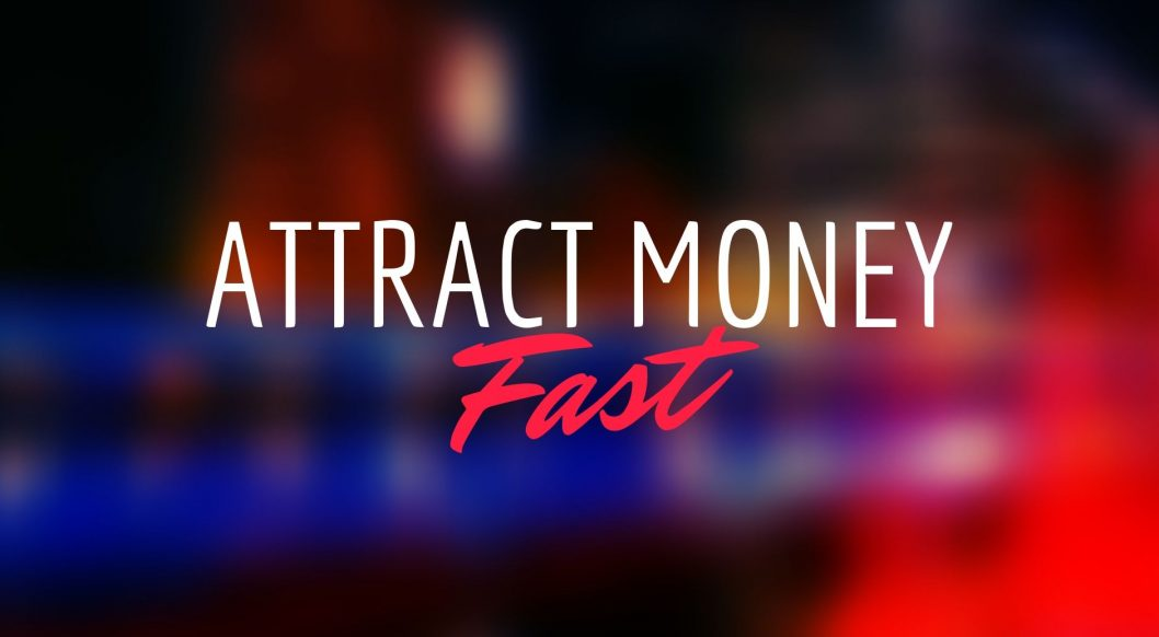attract money fast