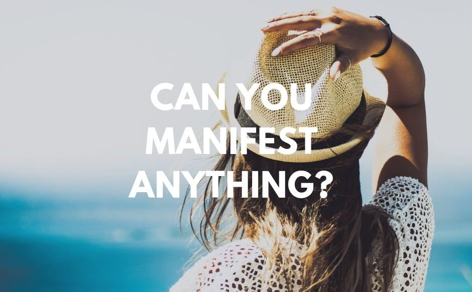 can you manifest anything