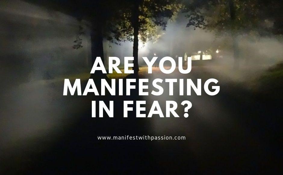 manifesting in fear