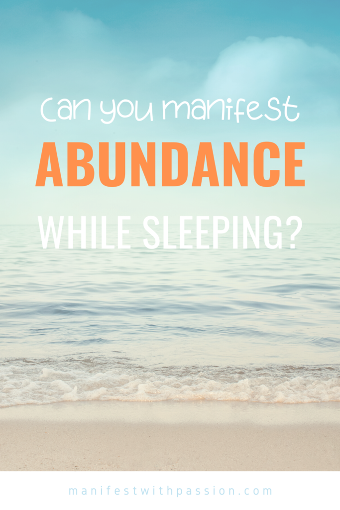 Can you manifest abundance while you sleep