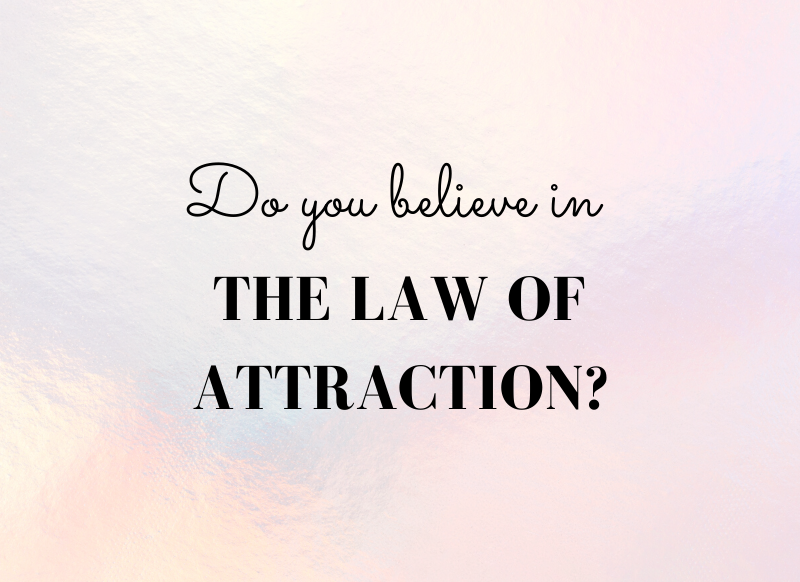 do you believe in the law of attraction