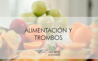 Alimentación y trombos