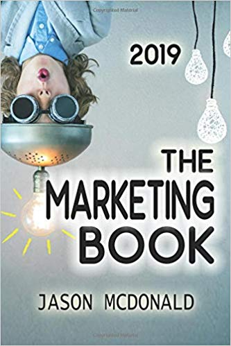 The Marketing Book: a Marketing Plan for Your Business Made Easy via Think / Do / Measure