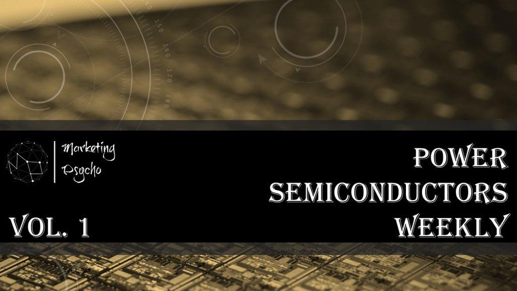 Power Semiconductors Weekly Vol 1