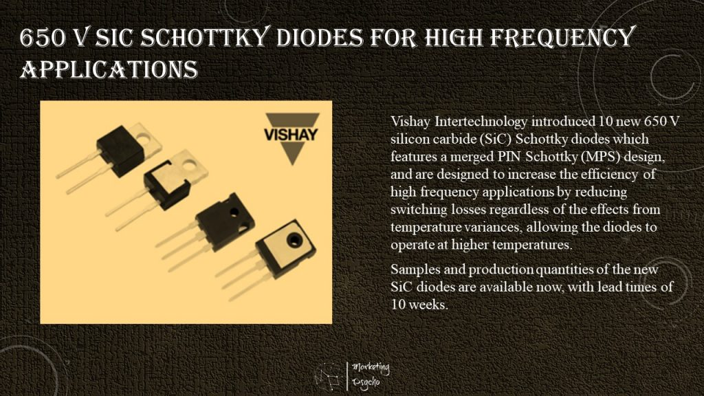 Vishay Intertechnology introduced 10 new 650 V silicon carbide (SiC) Schottky diodes