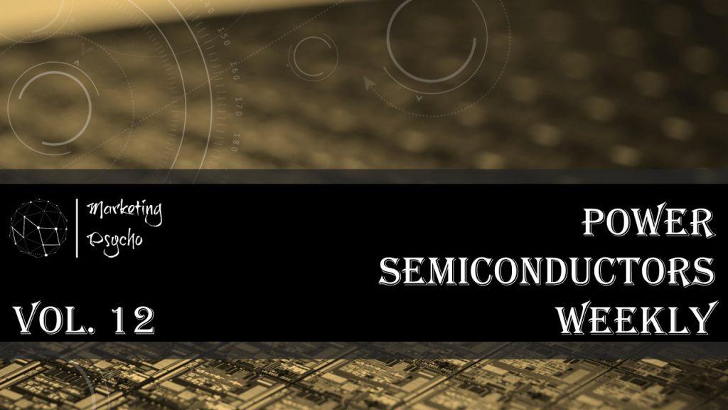 Power Semiconductors Weekly Vol 12