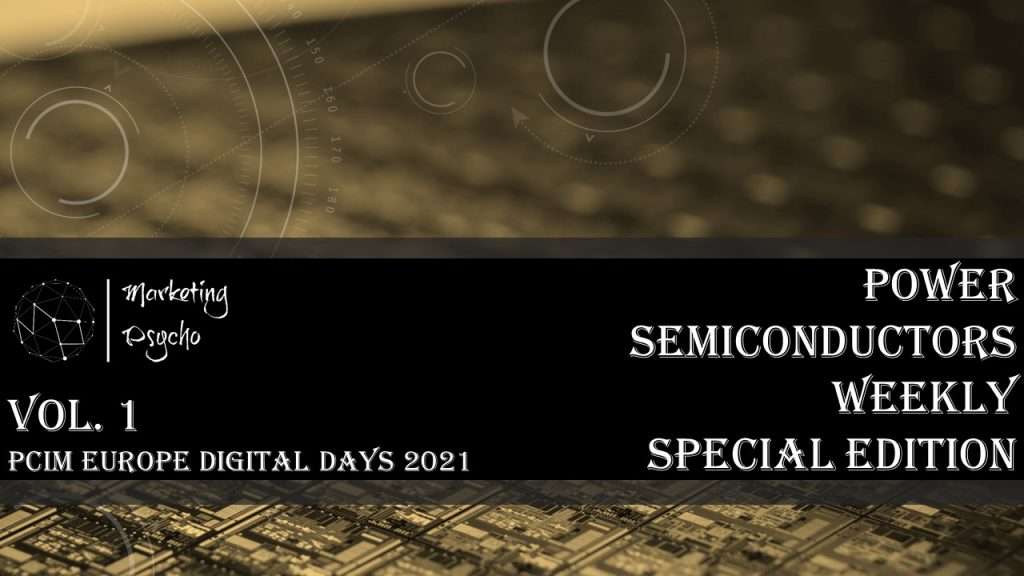 Power Semiconductors Weekly Special Edition Vol 01. PCIM Europe Digital Days 2021