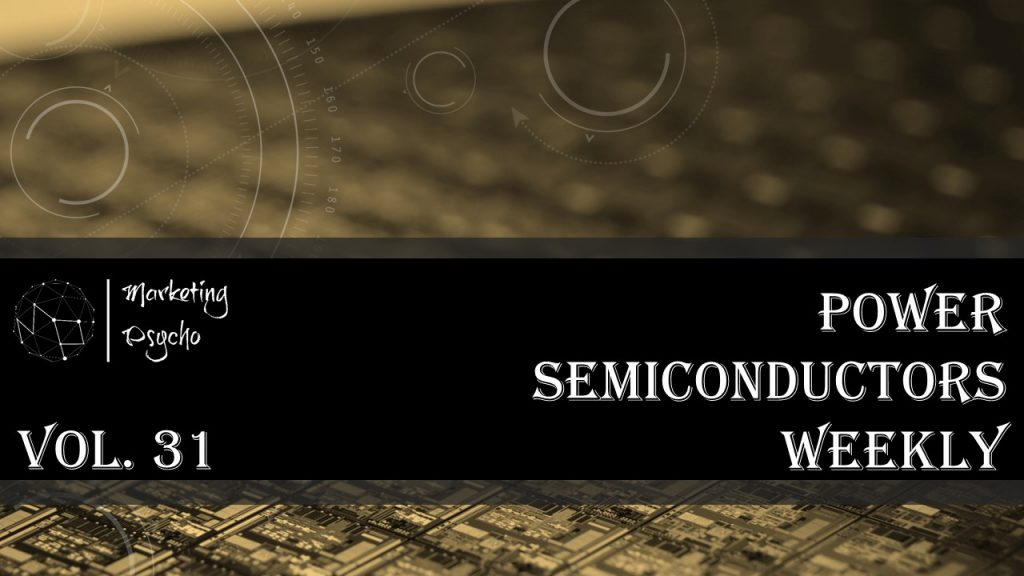 Power semiconductors weekly Vol 31