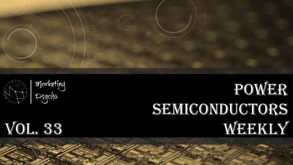 Power semiconductors weekly Vol 33