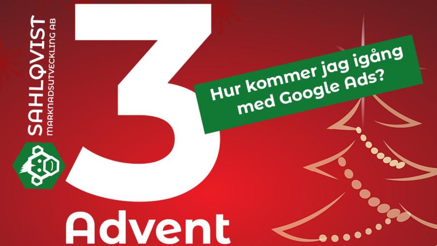 Glad 3e advent - hur kommer jag igång med google ads