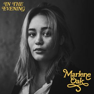 Releases Marlene Oak- in the evening