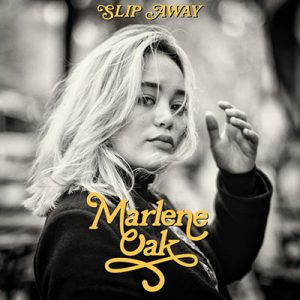 Releases Marlene Oak- slip away