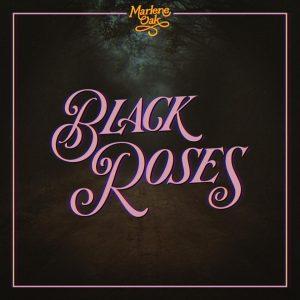 Releases Marlene Oak -black roses