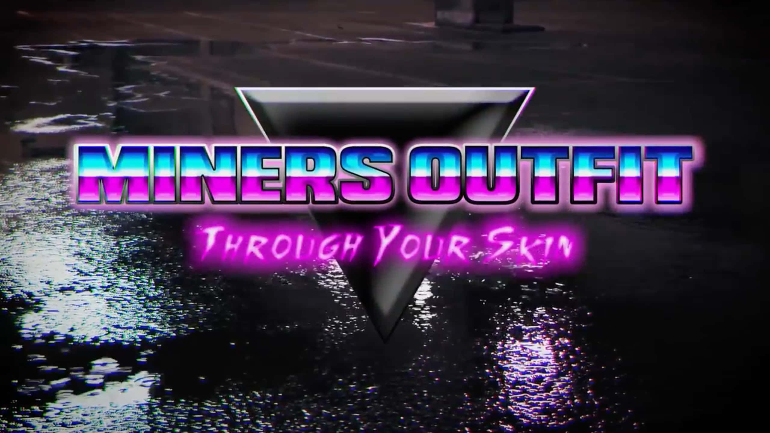 "Music video For ""Through Your Skin"" by Miners Outfit"