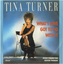 """Tina Turner - What's Love Got To Do With It (7"""", Single)"""