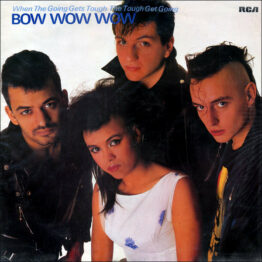 Bow Wow Wow - When The Going Gets Tough, The Tough Get Going (LP, Album)