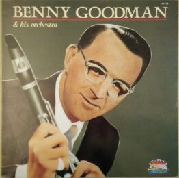Benny Goodman And His Orchestra - Benny Goodman And His Orchestra (LP, Comp)