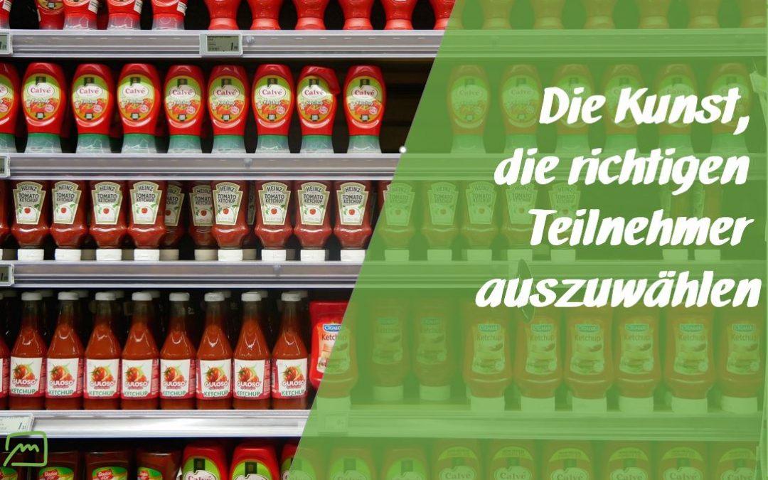 Pommes mit Ketchup: Die Kunst, die richtigen Teilnehmer auszuwählen.