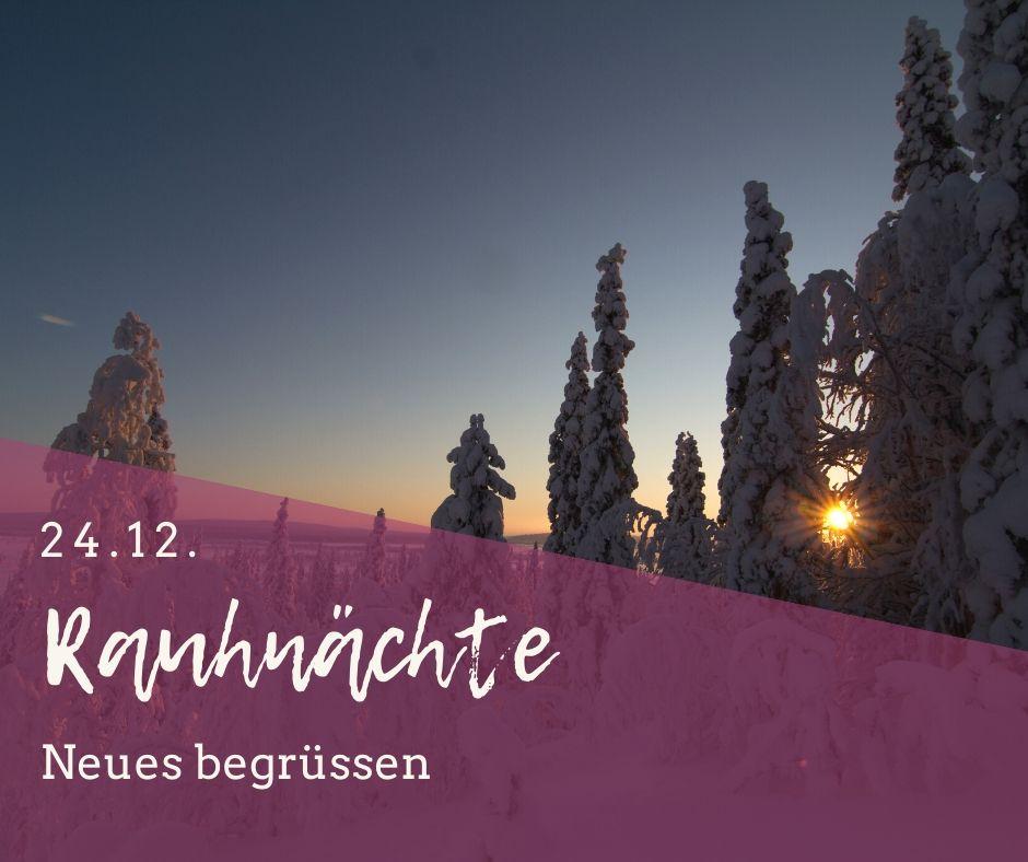 Rauhnächte-Übungen, 24.12., neues begrüssen