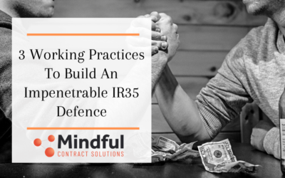 3 Working Practices To Build An Impenetrable IR35 Defence