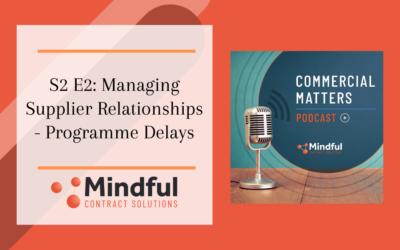 S2 E2: Managing Supplier Relationships – Programme Delays
