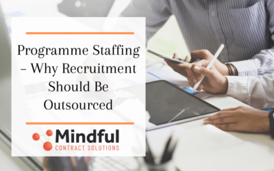Programme Staffing – Why Recruitment Should Be Outsourced