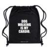 dog walking is my cardio rugzak, gymtas, turnzak, dog mom, leuke tas