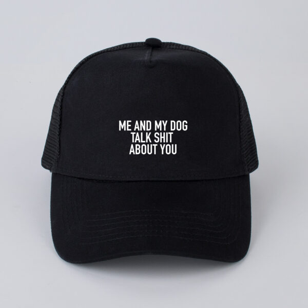 pet, me and my dog talk shit about you, zwart