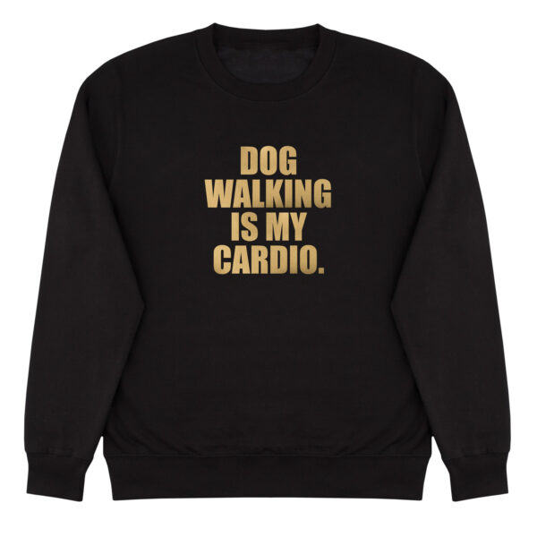 sweater, dog mom, dog walk is my cardio, goud