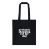 tote bag, probably shopping for my dog, draagtas, boodschappen, geen plastic, dog mom totebag