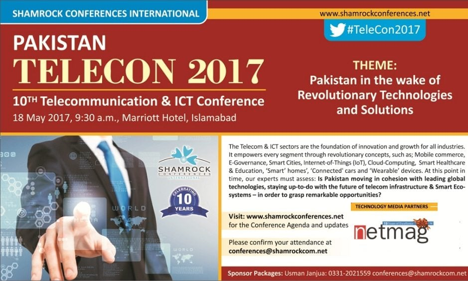 """10th 'Pakistan Telecommunication Conference' is to be held on 18th May 2017. The theme of the TELECON 17 will be """"Pakistan in the Wake of Revolutionary"""