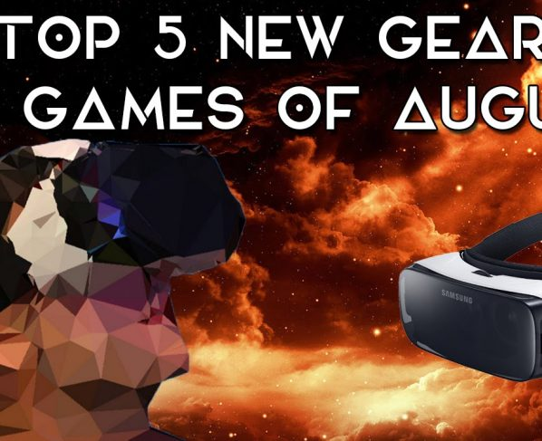 What is next to the Gear VR in August?