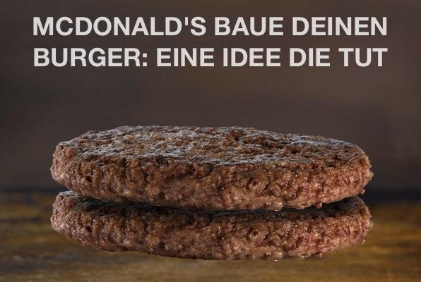 McDonald's baue deinen Burger ist eine Idee die tut.