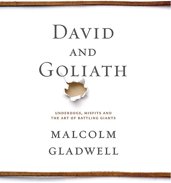 David & Goliath Malcolm Gladwell